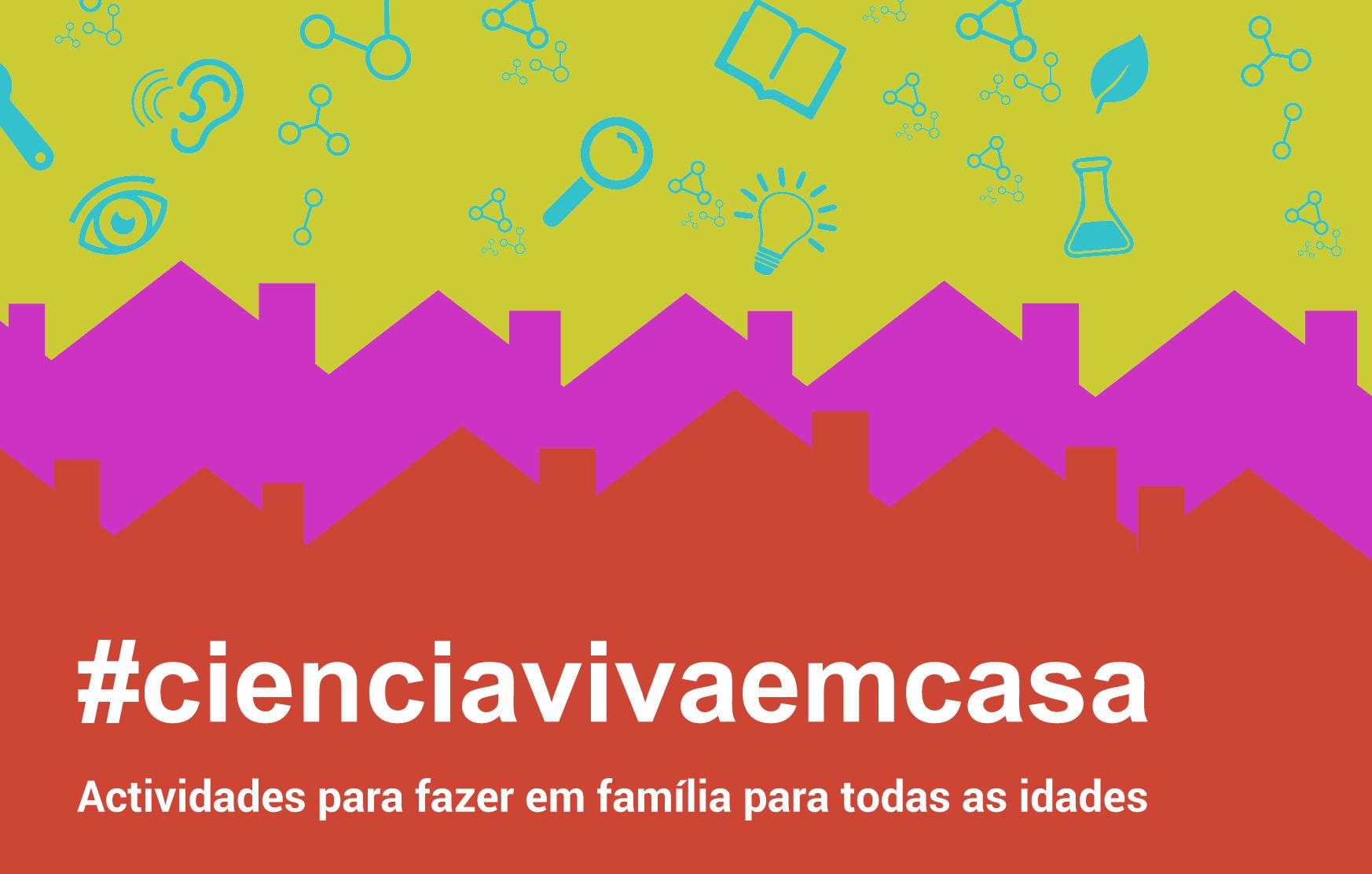 #CienciaVivaemCasa